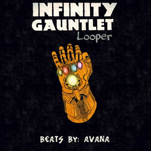 DJ Avana - Infinity Gauntlet Looper