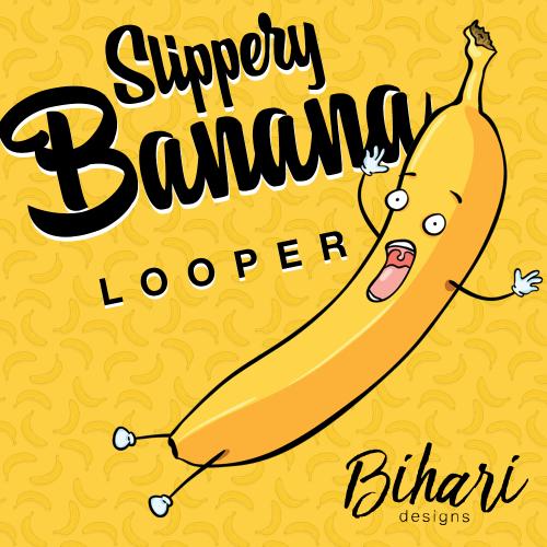 Slippery Banana Looper by Bihari