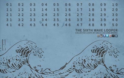 Broke - The Sixth Wave Looper