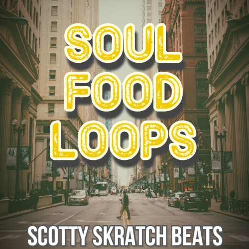 Scotty Skratch - Soul Food Loops