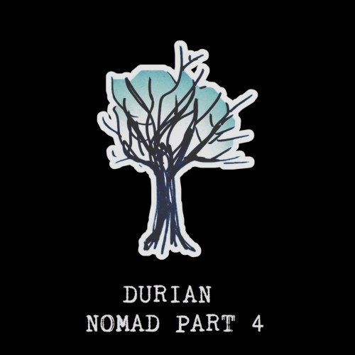 Durian - NOMAD part 4