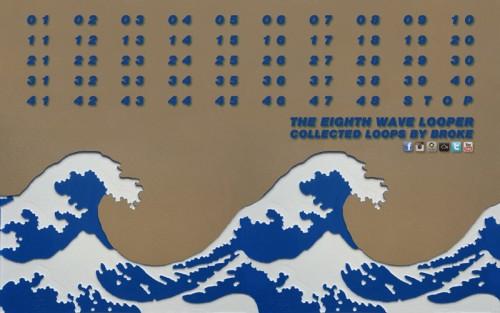 Broke - The Eighth Wave Looper