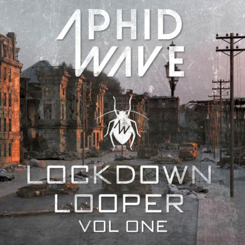 Aphid Wave Lockdown Looper Vol One