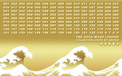Broke - The Gold Wave Looper