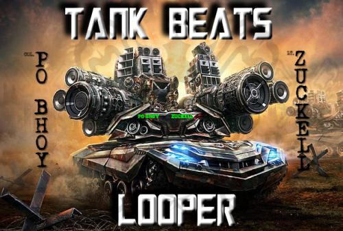 Zuckell & Po Bhoy - Tank Beats Looper