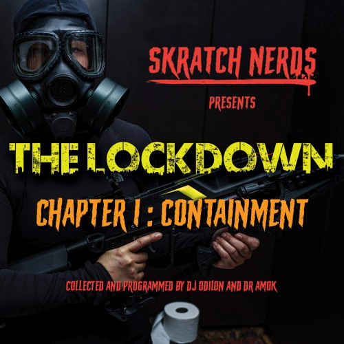 Skratch Nerds - The Lockdown - Chapter 1: Containment