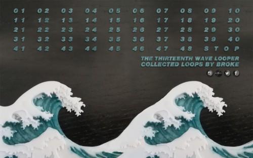 Broke - The Thirteenth Wave Looper