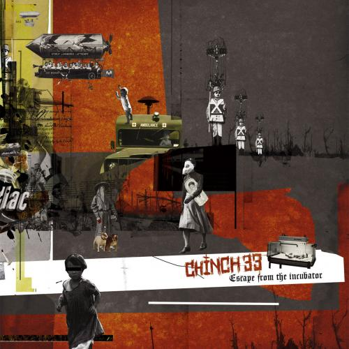 Chinch 33 - Escape From The Incubator - (CD Sold Out digi only)