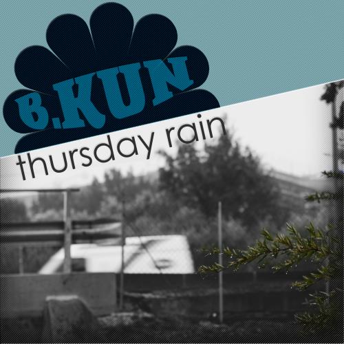 B.Kun - Thursday Rain