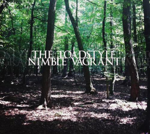 The Toadstyle - Nimble Vagrant EP