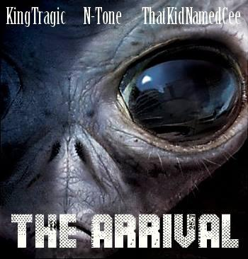 The Arrival - King Tragic, N-Tone & ThatKidNamedCee