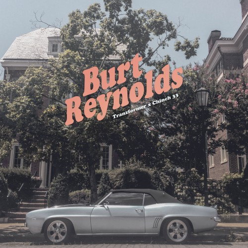 Tranzformer x Chinch 33 - Burt Reynolds