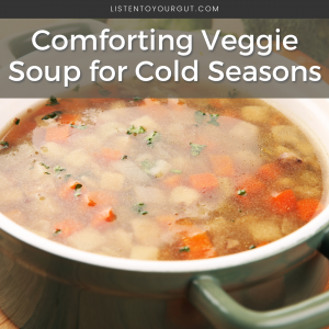 Comforting Veggie Soup for Cold Seasons