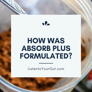 How was Absorb Plus Formulated?