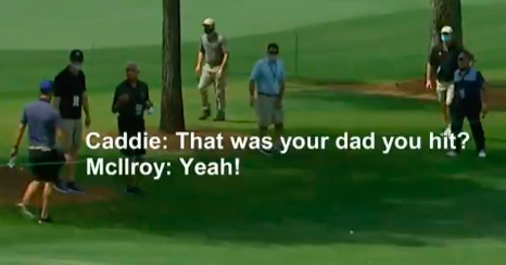 Rory Mcllroy hit his dad with an errant shot at The Masters