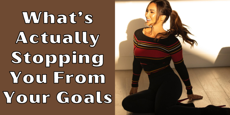 What's Actually Stopping You From Your Goals