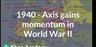 1940-Axis-gains-momentum-in-World-War-II-The-20th-century-World-history-Khan-Academy