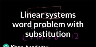Linear-systems-word-problem-with-substitution-Systems-of-equations-8th-grade-Khan-Academy