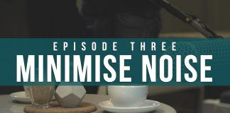 Minimise-Noise-Episode-3-Indie-Film-Sound-Guide-The-Film-Look