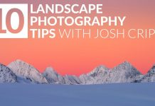 10-Tips-for-Powerful-Landscape-Photos-with-Joshua-Cripps