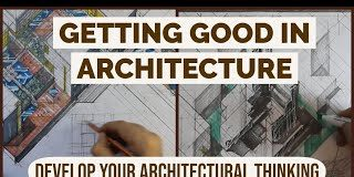 Getting-Good-In-Architecture