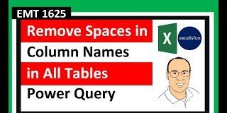 Remove-Spaces-From-Column-Names-in-All-Tables-Automatically-in-Power-Query-EMT-1625