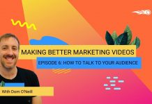 Making-Better-Marketing-Videos-part-6-How-to-talk-to-your-audience